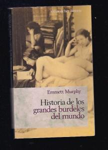 HISTORIA DE LOS GRANDES BURDELES DEL MUNDO - MURPHY, EMMETT (4,00€)