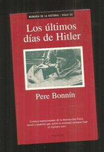 ULTIMOS DIAS DE HITLER - LOS - BONNIN, PERE (6,00€)