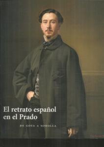 RETRATO ESPAÑOL EN EL PRADO - EL. DE GOYA A SOROLLA - VARIOS (16,00€)