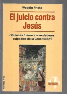 JUICIO CONTRA JESUS - EL - FRICKE, WEDDIG (0,00€)