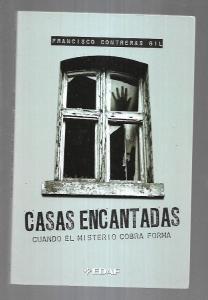 CASAS ENCANTADAS. CUANDO EL MISTERIO COBRA FORMA - CONTRERAS GIL, FRANCISCO (0,00€)