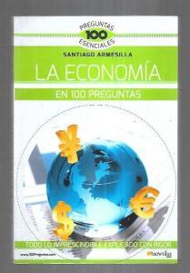 ECONOMIA EN 100 PREGUNTAS - LA - ARMESILLA, SANTIAGO (12,00€)